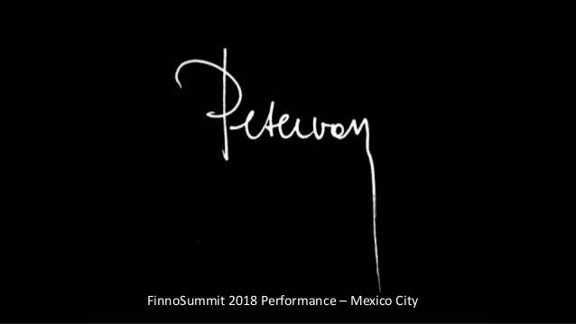 FinnoSummit 2018 Performance – Mexico City