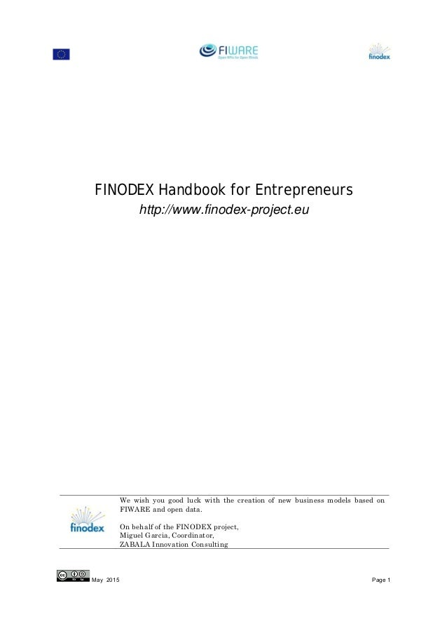 May 2015 Page 1 FINODEX Handbook for Entrepreneurs http://www.finodex-project.eu We wish you good luck with the creation o...