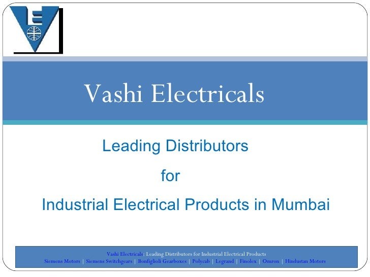 Vashi Electricals Leading Distributors Industrial Electrical Products in Mumbai for