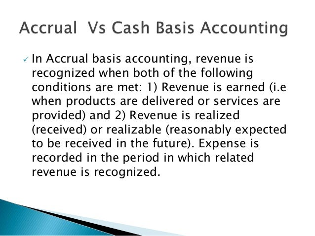 cash basis and accrual basis of You didn't start a business so that you could learn accounting, but learn you must  here's a little help quickbooks lets you switch between two.