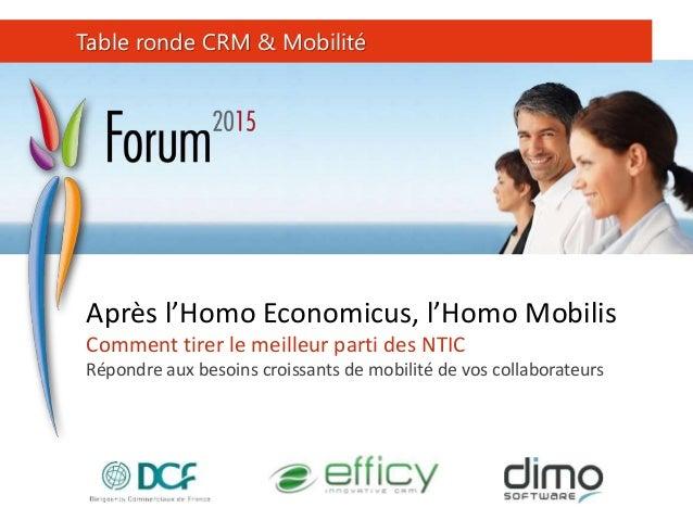 Après l'Homo Economicus, l'Homo Mobilis Comment tirer le meilleur parti des NTIC Répondre aux besoins croissants de mobili...
