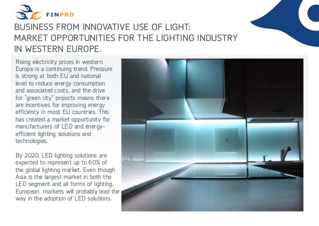 BUSINESS FROM INNOVATIVE USE OF LIGHT: MARKET OPPORTUNITIES FOR THE LIGHTING INDUSTRY IN WESTERN EUROPE. Rising electricit...