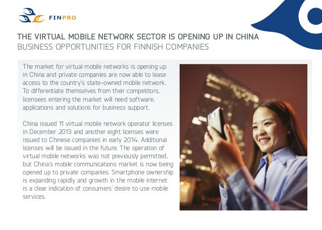 The virtual mobile network sector is opening up in China Business opportunities for Finnish companies The market for virtu...