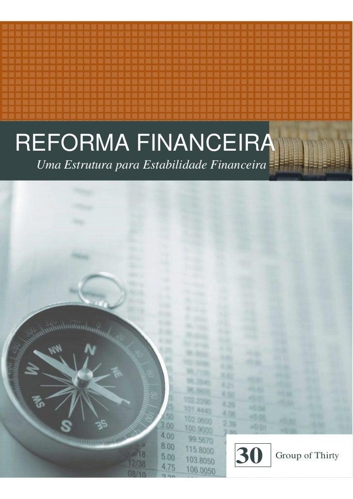 REFORMA FINANCEIRA Uma Estrutura para Estabilidade Financeira                                     30       Group of Thirty