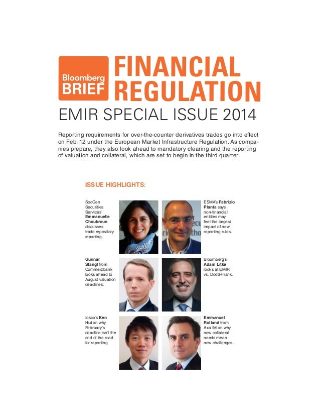 FINANCIAL REGULATION  EMIR SPECIAL ISSUE 2014  Reporting requirements for over-the-counter derivatives trades go into effe...