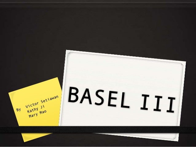 • RECAP: HISTORY OF BASEL ? • WHAT IS BASEL III ? • WHAT'S NEW IN BASEL III ? • IMPLEMENTATION BY APRA