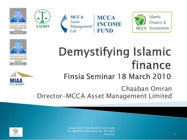Chaaban Omran Director-MCCA Asset Management Limited 1 Copyright (C) by Muslim Community Co-operative (Australia) Ltd. All...
