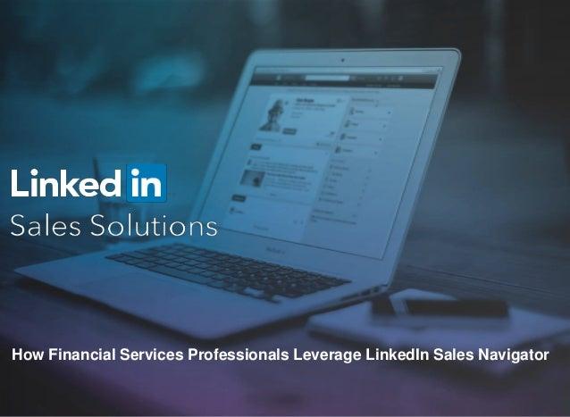 How Financial Services Professionals Leverage LinkedIn Sales Navigator