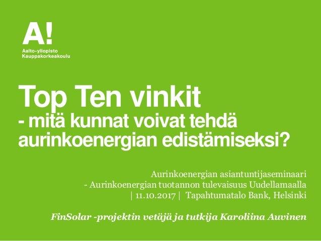 Aurinkoenergian asiantuntijaseminaari - Aurinkoenergian tuotannon tulevaisuus Uudellamaalla   11.10.2017   Tapahtumatalo B...