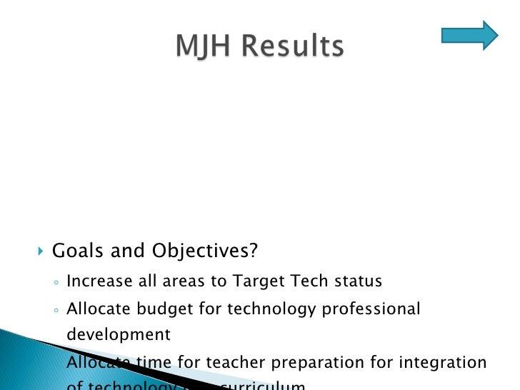 <ul><li>Goals and Objectives? </li></ul><ul><ul><li>Increase all areas to Target Tech status </li></ul></ul><ul><ul><li>Al...