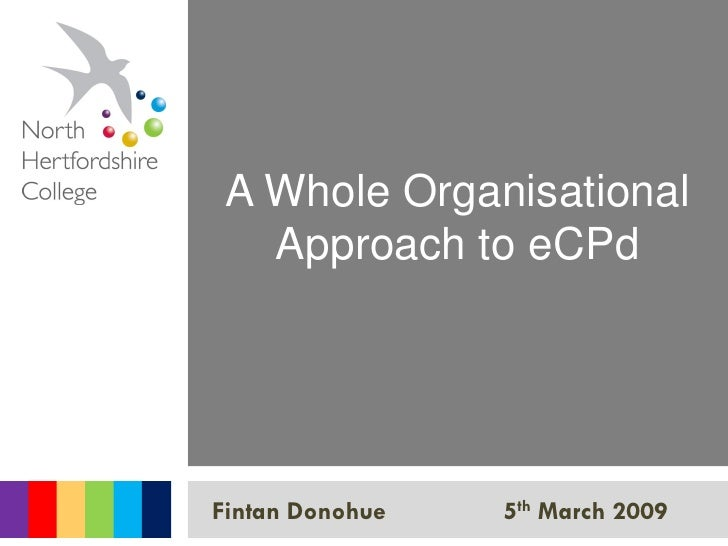 A Whole Organisational    Approach to eCPd                      5th March 2009 Fintan Donohue