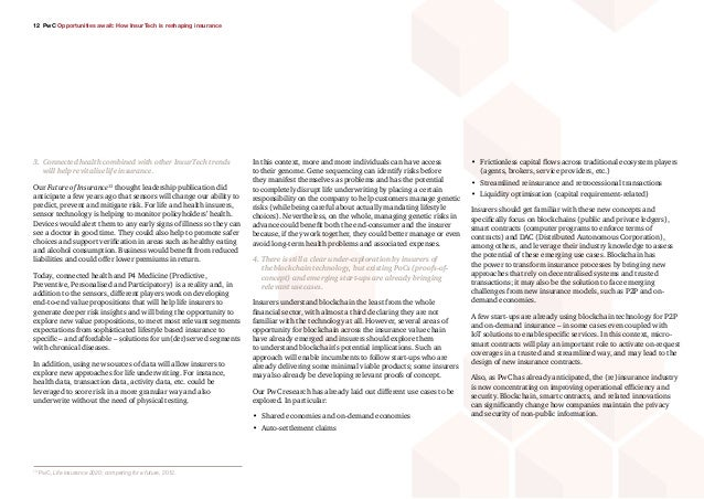 12 PwC Opportunities await: How InsurTech is reshaping insurance • Frictionless capital flows across traditional ecosyste...
