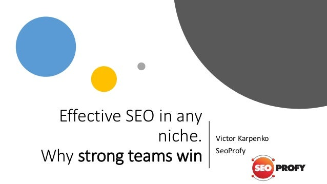 Effective SEO in any niche. Why strong teams win Victor Karpenko SeoProfy