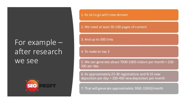 For example – after research we see 1. Its ok to go with new domain 2. We need at least 50-100 pages of content 3. And up ...