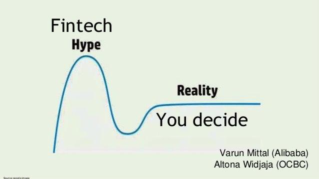 Fintech Varun Mittal (Alibaba) Altona Widjaja (OCBC) You decide