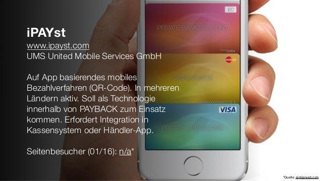 iPAYst www.ipayst.com UMS United Mobile Services GmbH Auf App basierendes mobiles Bezahlverfahren (QR-Code). In mehreren L...