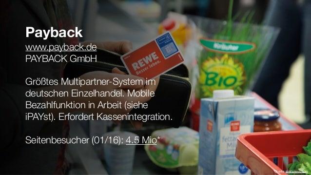 Payback www.payback.de PAYBACK GmbH Größtes Multipartner-System im deutschen Einzelhandel. Mobile Bezahlfunktion in Arbeit...