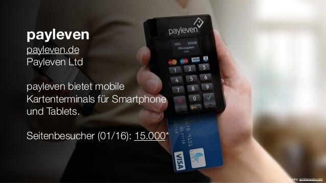 payleven payleven.de Payleven Ltd payleven bietet mobile Kartenterminals für Smartphone und Tablets. Seitenbesucher (01/16...