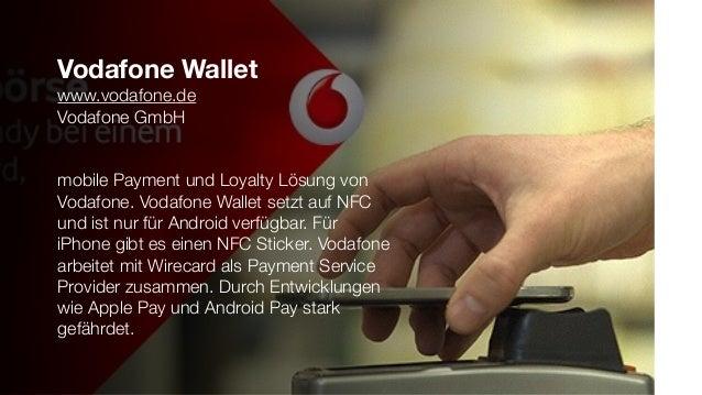 Vodafone Wallet www.vodafone.de Vodafone GmbH mobile Payment und Loyalty Lösung von Vodafone. Vodafone Wallet setzt auf NF...
