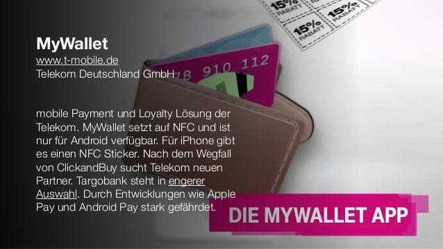 MyWallet www.t-mobile.de Telekom Deutschland GmbH mobile Payment und Loyalty Lösung der Telekom. MyWallet setzt auf NFC un...