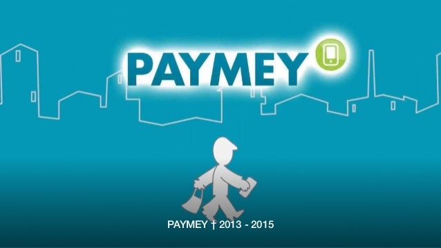 PAYMEY † 2013 - 2015