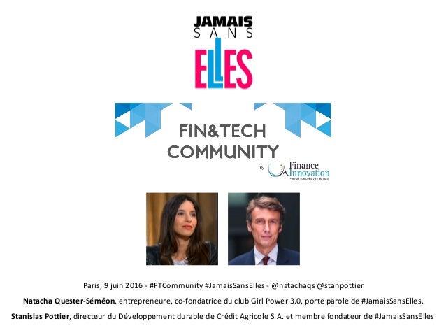 Paris,9juin2016-#FTCommunity#JamaisSansElles-@natachaqs@stanpottier NatachaQuester-Séméon,entrepreneure,co-fo...