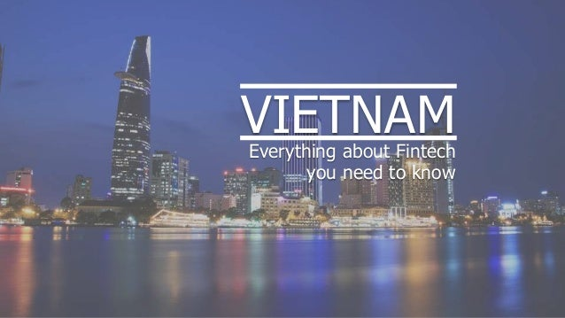 VIETNAMEverything about Fintech you need to know