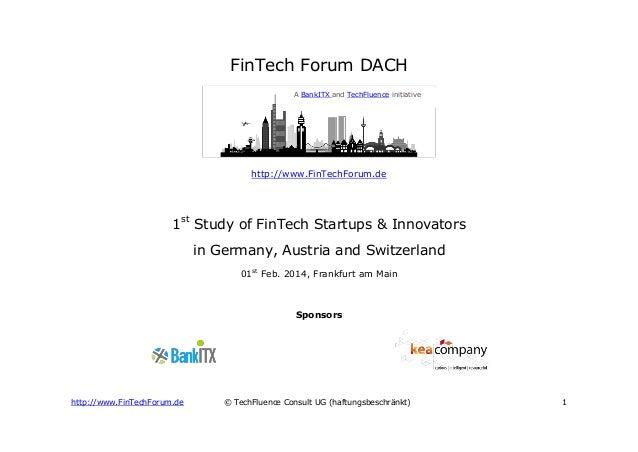 http://www.FinTechForum.de © TechFluence Consult UG (haftungsbeschränkt) 1 FinTech Forum DACH http://www.FinTechForum.de 1...