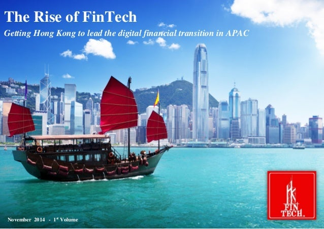 FinTech: Hong Kong's Opportunity As a FinTech Hub  The Rise of FinTech Getting Hong Kong to lead the digital financial tra...