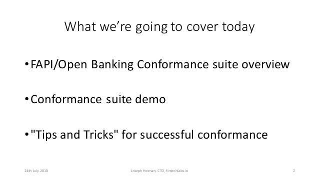 FAPI / Open Banking Conformance #fapisum - Japan/UK Open Banking and APIs Summit 2018 - July 24, 2018 Slide 2