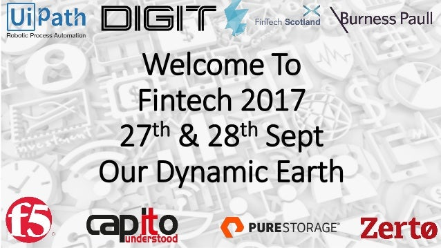 Welcome To Fintech 2017 27th & 28th Sept Our Dynamic Earth