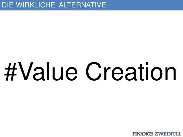 DIE WIRKLICHE ALTERNATIVE #Value Creation