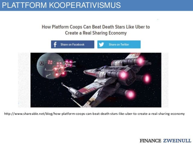 PLATTFORM KOOPERATIVISMUS http://www.shareable.net/blog/how-platform-coops-can-beat-death-stars-like-uber-to-create-a-real...