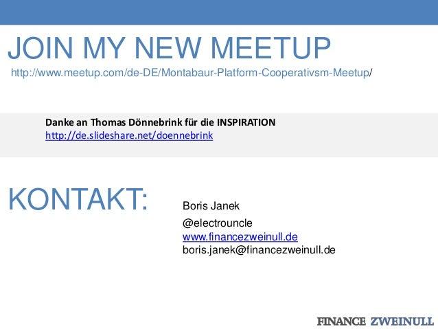 KONTAKT: Boris Janek @electrouncle www.financezweinull.de boris.janek@financezweinull.de JOIN MY NEW MEETUP http://www.mee...