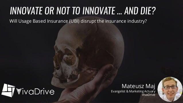 Mateusz Maj Evangelist & Marketing Actuary Insurance 2.0 through AI & Engagement Mateusz Maj Evangelist & Marketing Actuar...
