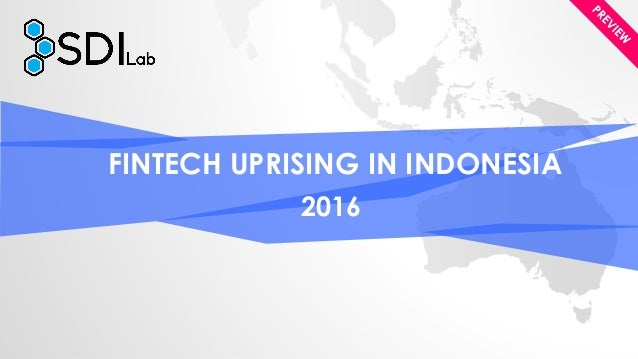 FINTECH UPRISING IN INDONESIA 2016