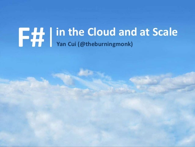 F#  in the Cloud and at Scale Yan Cui (@theburningmonk)  Image by Mike Rohde