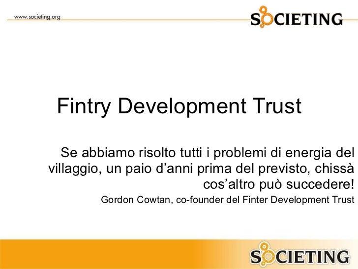Fintry Development Trust Se abbiamo risolto tutti i problemi di energia del villaggio, un paio d ' anni prima del previsto...