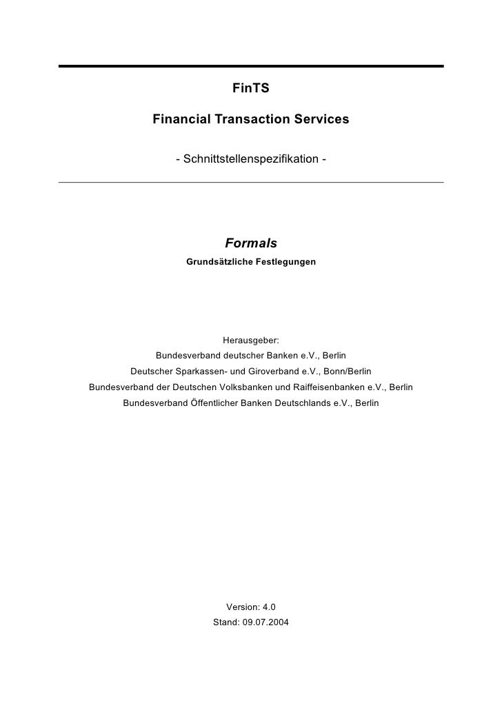 FinTS              Financial Transaction Services                   - Schnittstellenspezifikation -                       ...