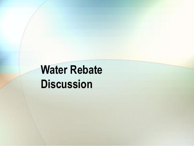 Water RebateDiscussion