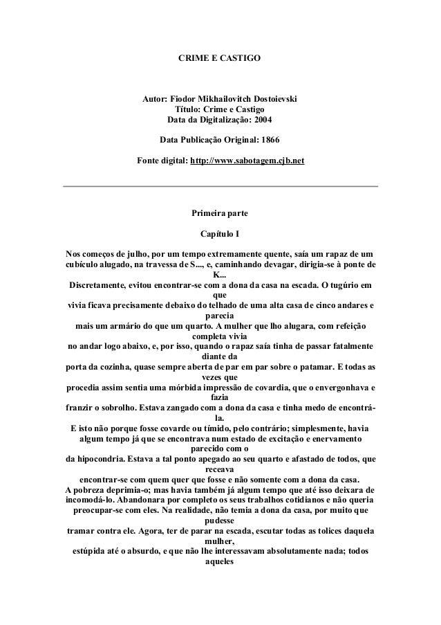 CRIME E CASTIGO Autor: Fiodor Mikhailovitch Dostoievski Título: Crime e Castigo Data da Digitalização: 2004 Data Publicaçã...