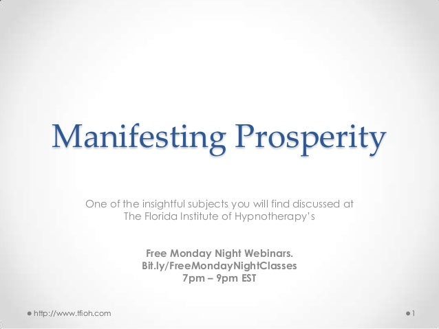 Manifesting Prosperity One of the insightful subjects you will find discussed at The Florida Institute of Hypnotherapy's F...