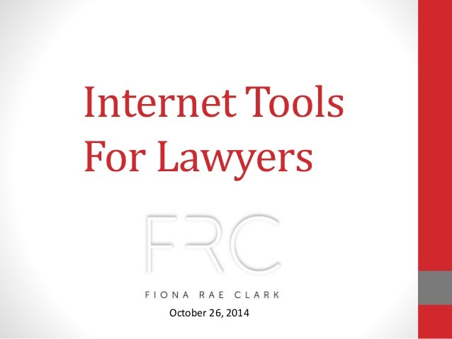 Internet Tools For Lawyers October 26, 2014