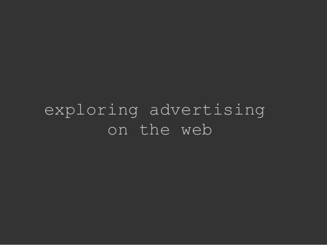 exploring advertising on the web