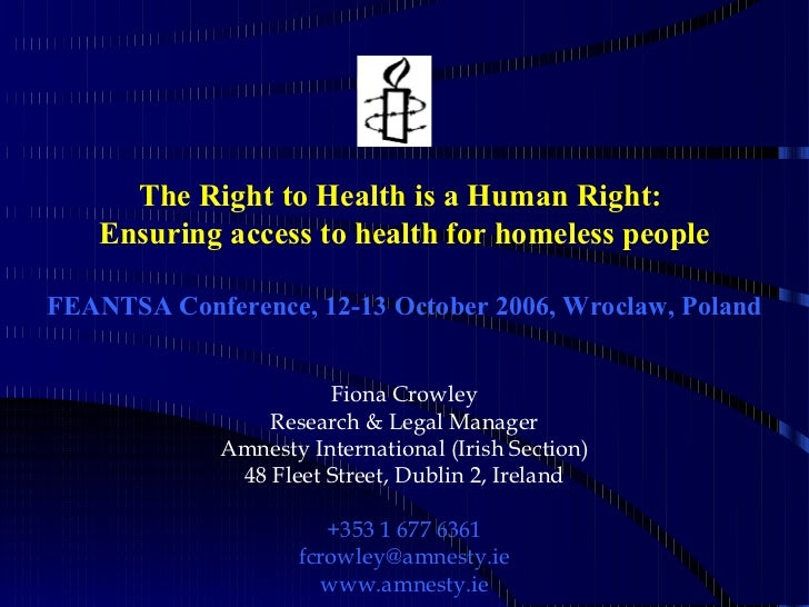 The Right to Health is a Human Right:   Ensuring access to health for homeless peopleFEANTSA Conference, 12-13 October 200...
