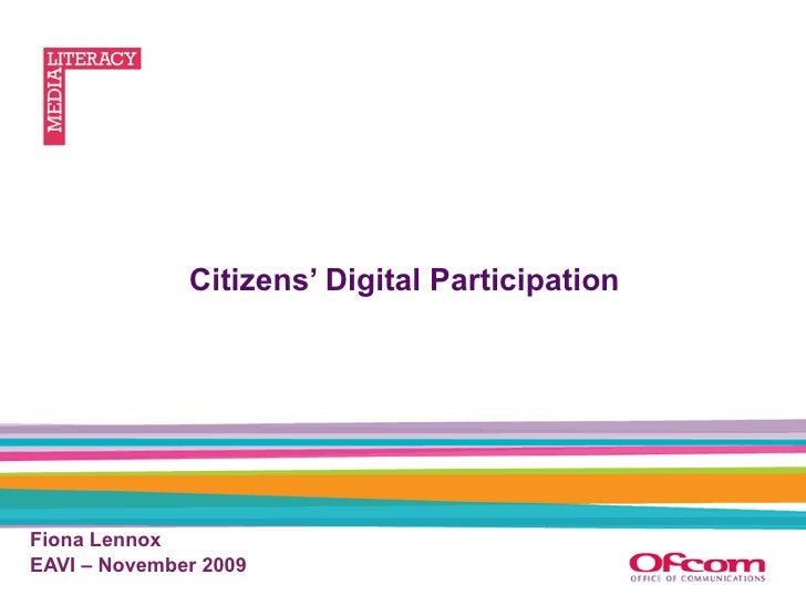 Citizens' Digital Participation Fiona Lennox  EAVI – November 2009