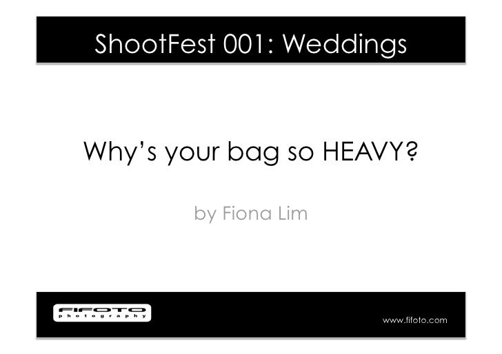 ShootFest 001: Weddings    Why's your bag so HEAVY?         by Fiona Lim                           www.fifoto.com