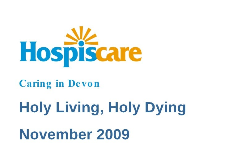 Caring in Devon Holy Living, Holy Dying November 2009