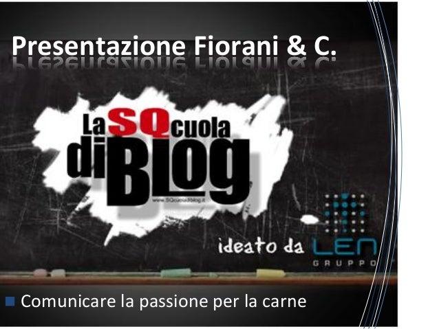 Presentazione  Fiorani  &  C.   n Comunicare  la  passione  per  la  carne