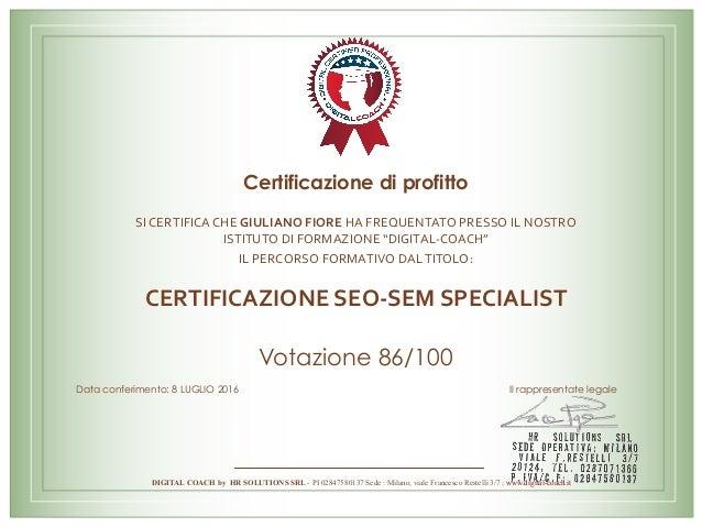 """Certificazione di profitto SICERTIFICACHEGIULIANOFIOREHAFREQUENTATOPRESSOILNOSTRO ISTITUTODIFORMAZIONE""""DIGITA..."""